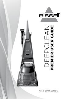 Bissell DeepClean Premier Deep Cleaner 47A2 Owner's Manual