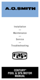 A.O. Smith Century Pool & Spa Motor Installation and Maintenance Manual - 1